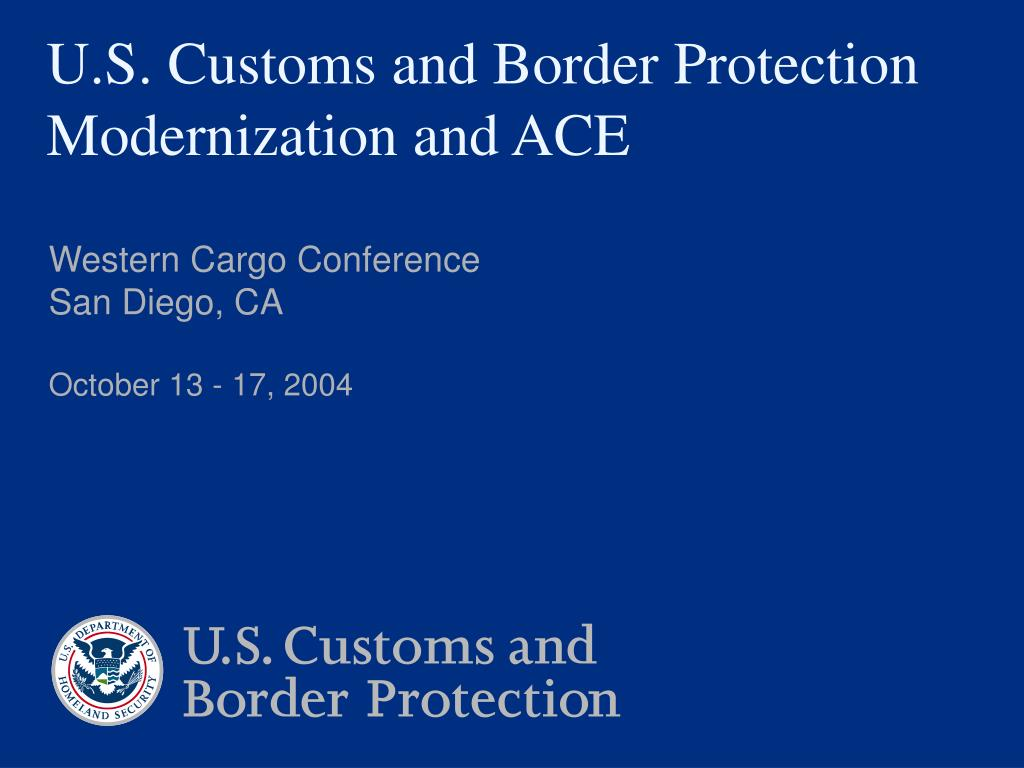 u s customs and border protection modernization and ace l.