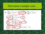 derivation example cont