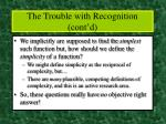 the trouble with recognition cont d