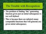 the trouble with recognition