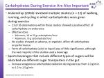 carbohydrates during exercise are also important