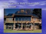 north carolina state university s solar house