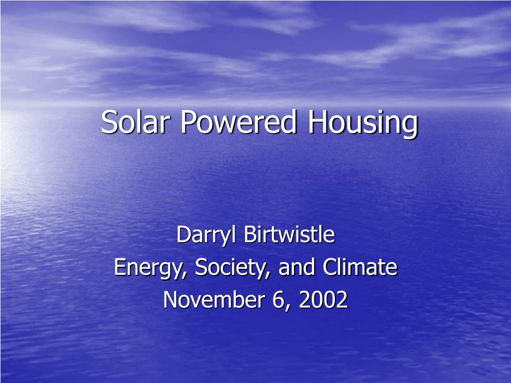 solar powered housing l.