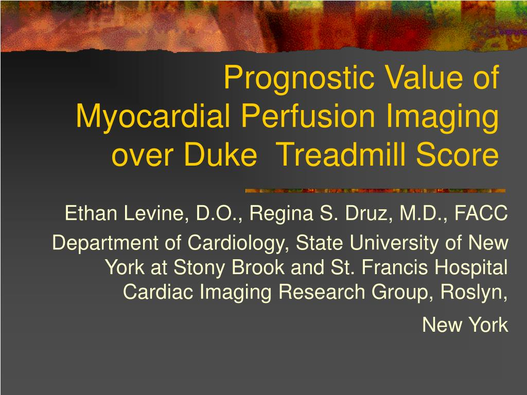 prognostic value of myocardial perfusion imaging over duke treadmill score l.