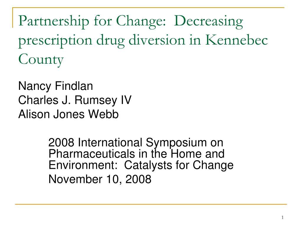 partnership for change decreasing prescription drug diversion in kennebec county l.
