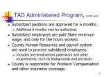 tad administered program continued5