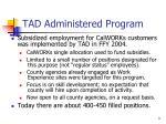 tad administered program