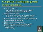 complexity of earthquake ground motion simulation