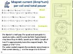 magnet current amp turn per coil and total power