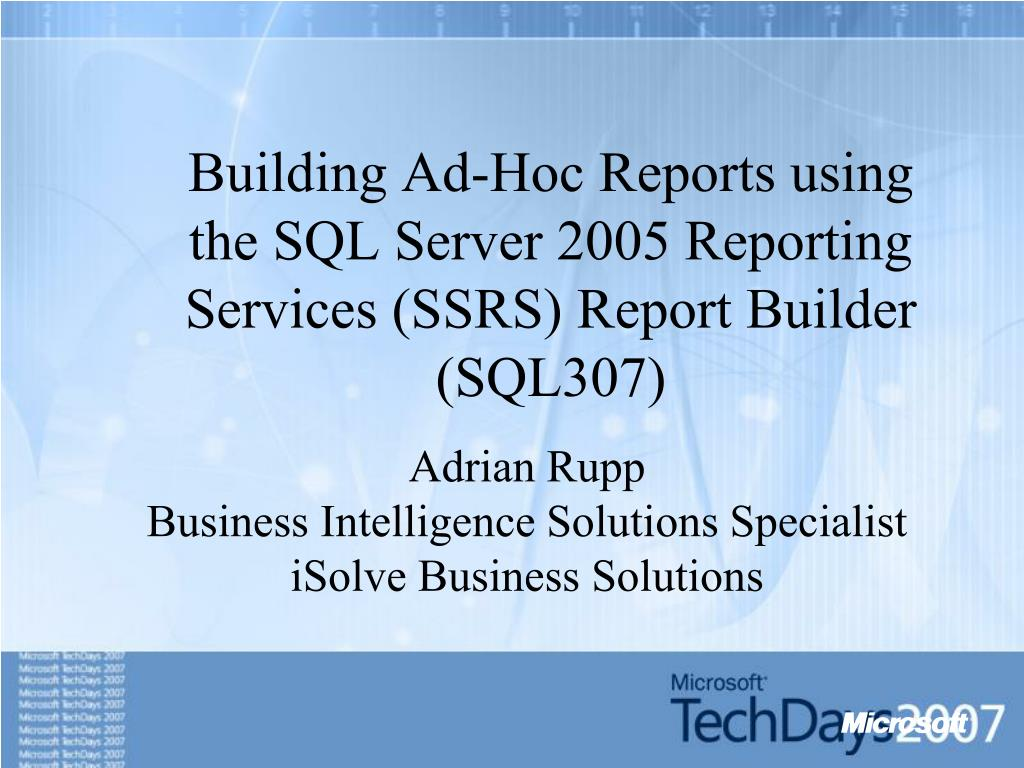 building ad hoc reports using the sql server 2005 reporting services ssrs report builder sql307 l.