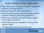 report builder client application