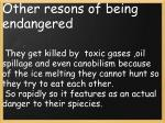 other resons of being endangered