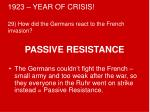 1923 year of crisis 29 how did the germans react to the french invasion
