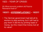 1923 year of crisis 30 what economic problem did passive resistance lead to