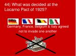 44 what was decided at the locarno pact of 1925
