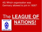 45 which organisation was germany allowed to join in 1926