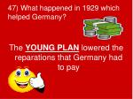 47 what happened in 1929 which helped germany