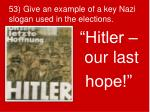 53 give an example of a key nazi slogan used in the elections