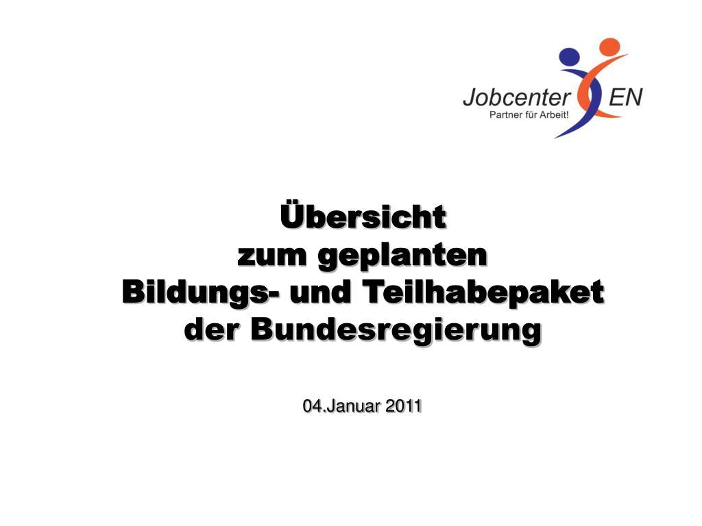bersicht zum geplanten bildungs und teilhabepaket der bundesregierung 04 januar 2011 l.