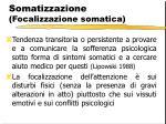 somatizzazione focalizzazione somatica