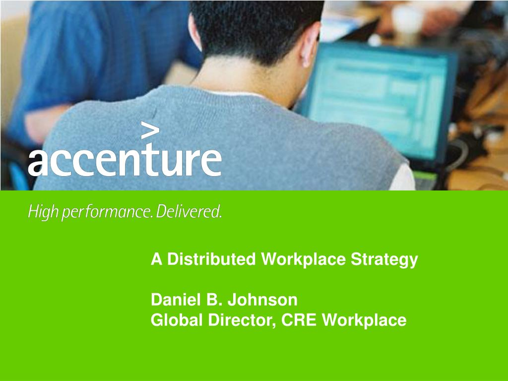 a distributed workplace strategy daniel b johnson global director cre workplace l.