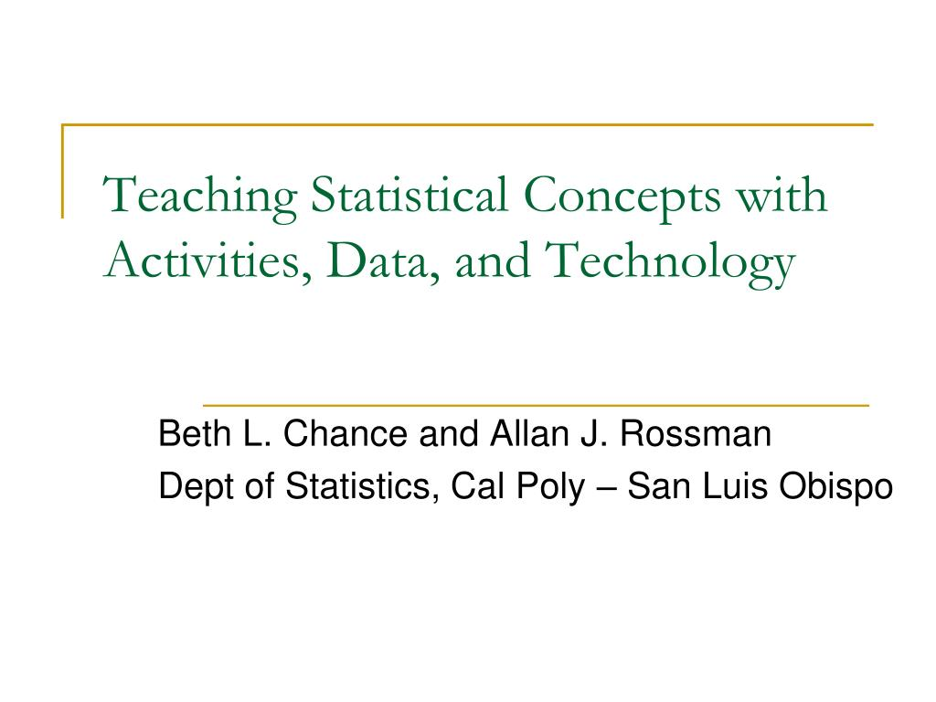 teaching statistical concepts with activities data and technology l.