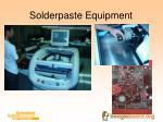 solderpaste equipment