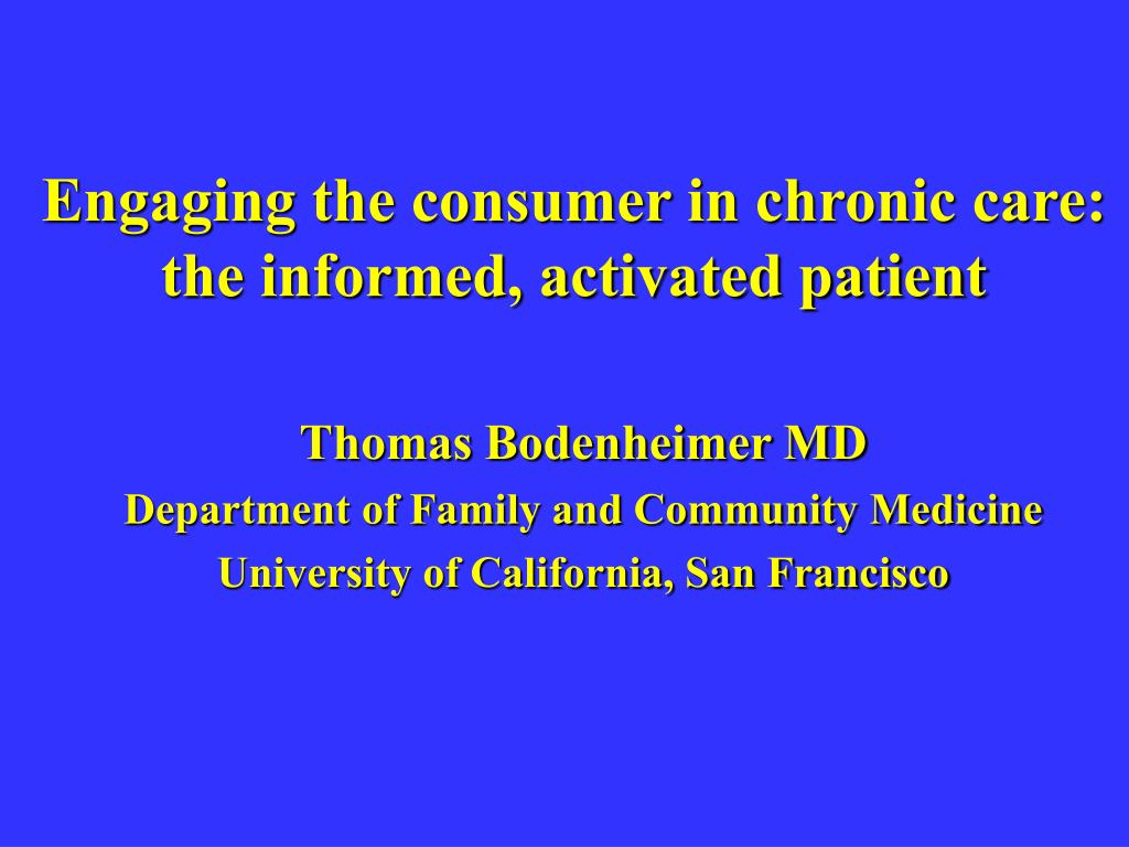 engaging the consumer in chronic care the informed activated patient l.
