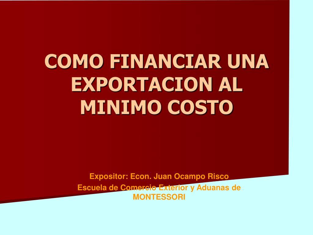 como financiar una exportacion al minimo costo l.
