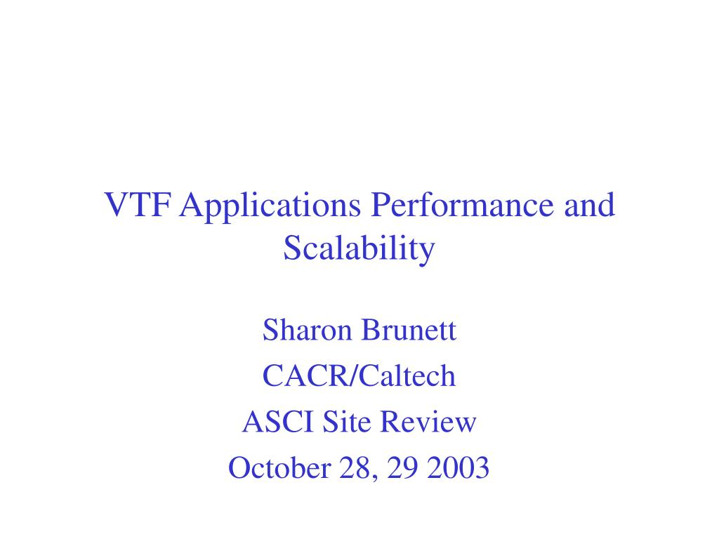 vtf applications performance and scalability l.