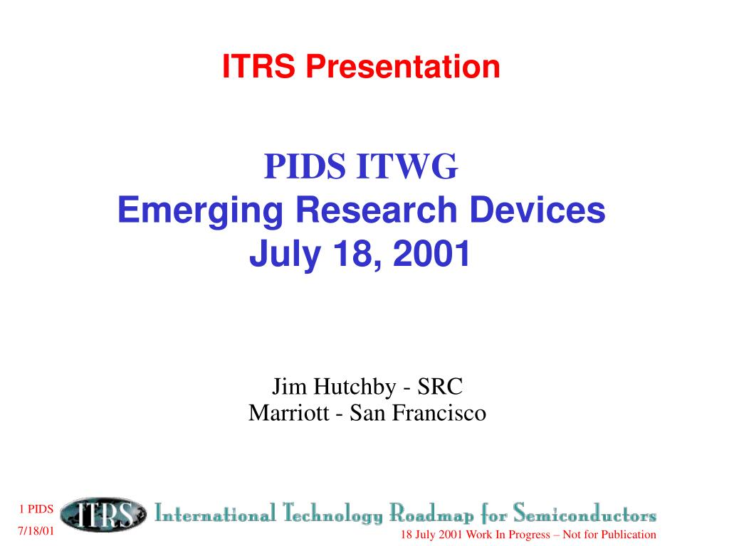 itrs presentation pids itwg emerging research devices july 18 2001 l.