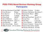 pids itwg novel devices working group participants