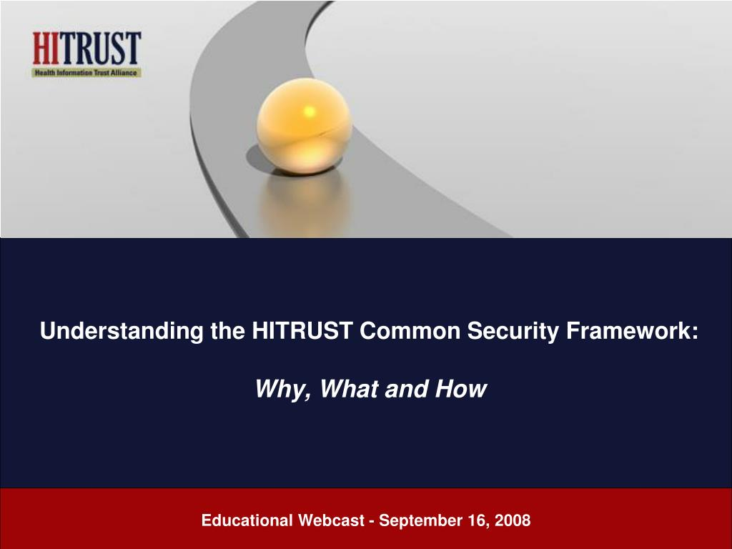 understanding the hitrust common security framework why what and how l.
