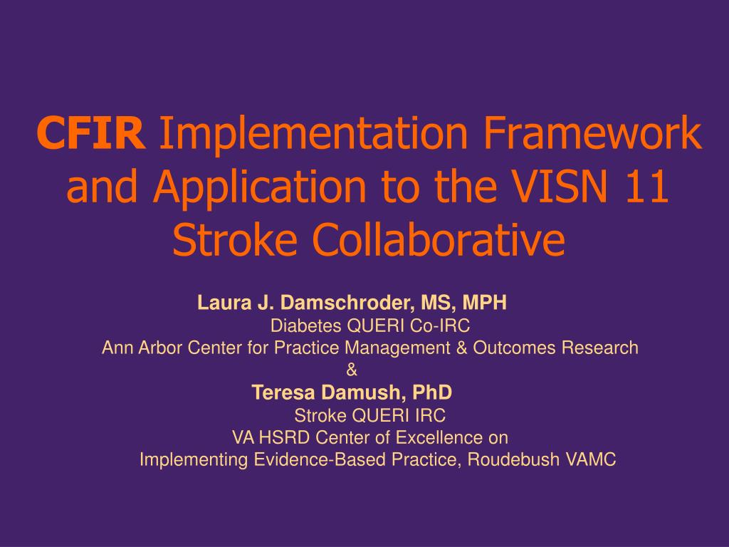 cfir implementation framework and application to the visn 11 stroke collaborative l.
