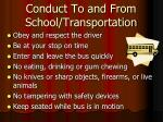 conduct to and from school transportation