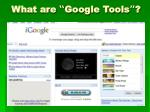 what are google tools