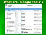 what are google tools6
