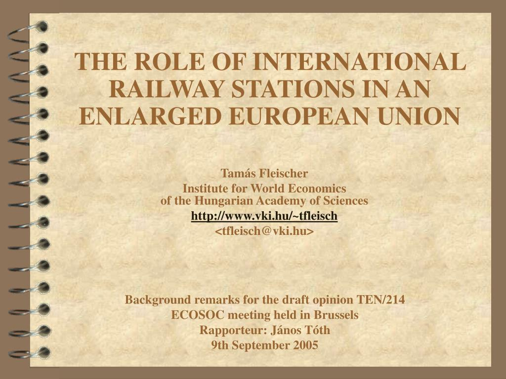 the role of international railway stations in an enlarged european union l.