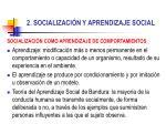 2 socializaci n y aprendizaje social11