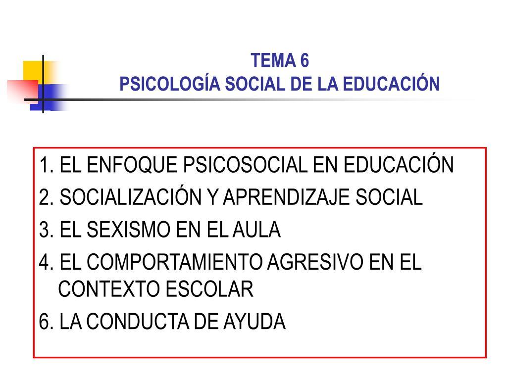 tema 6 psicolog a social de la educaci n l.