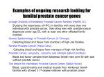 examples of ongoing research looking for familial prostate cancer genes