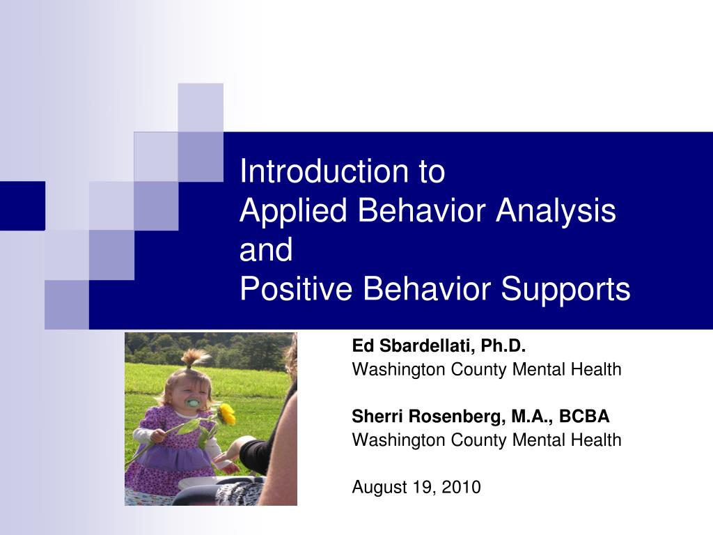 introduction to applied behavior analysis and positive behavior supports l.