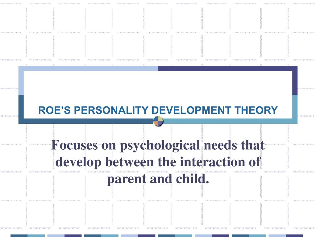 roe s personality development theory l.