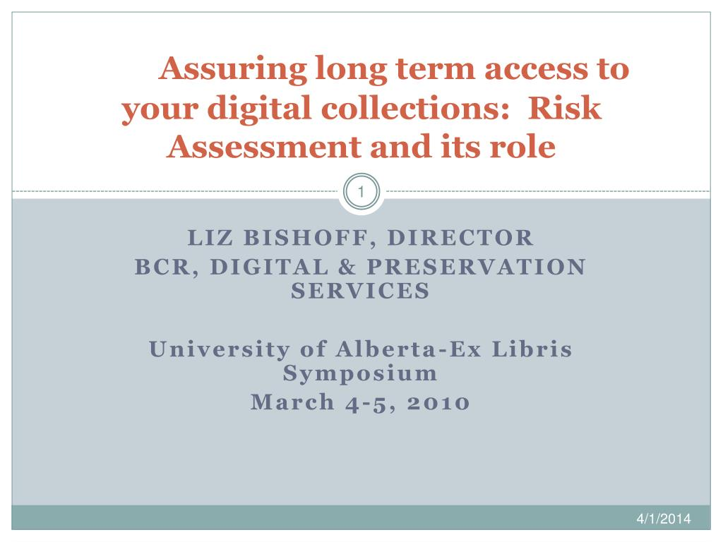 assuring long term access to your digital collections risk assessment and its role l.