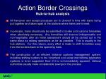 action border crossings hub to hub analysis