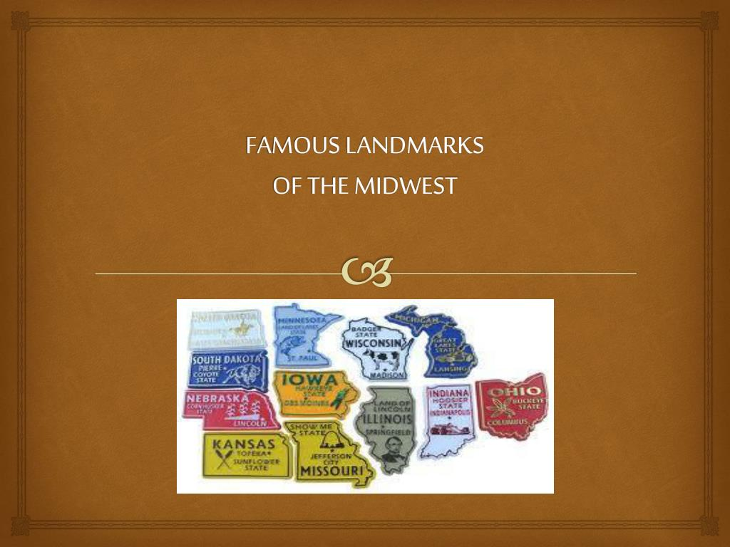 famous landmarks of the midwest l.