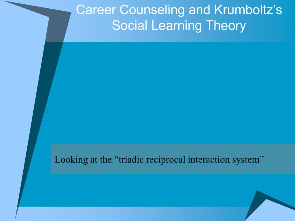 career counseling and krumboltz s social learning theory l.