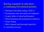 raising standards in education a continuing government priority