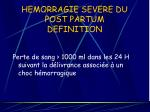hemorragie severe du post partum definition