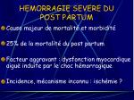 hemorragie severe du post partum